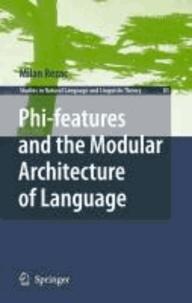 Milan Rezac - Phi-Features and the Modular Architecture of Language.