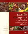Milan Zubrik et Andrej Kunca - Insectes ravageurs et maladies des arbres et arbustes d'Europe.