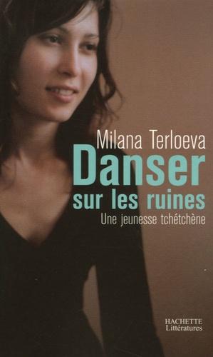 Milana Terlovea - Danser sur les ruines - Une jeunesse tchétchène.