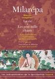 Milarépa - Oeuvres complètes - La vie, Les cent mille chants, Dans les pas de Milarépa.
