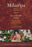 Milarépa - Oeuvres complètes - La vie ; Les cent mille chants suivi de Dans les pas de Milarépa.