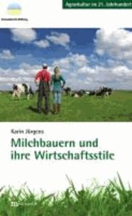 Milchbauern und ihre Wirtschaftsstile - Warum es mehr als einen Weg gibt, ein guter Milchbauer zu sein.