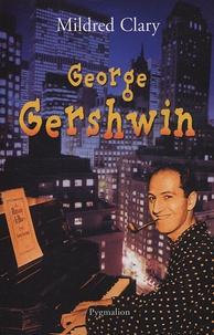Mildred Clary - George Gershwin - Une rhapsodie américaine.