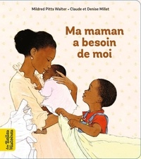 Mildred Pitts Walter et Claude Millet - Ma maman a besoin de moi.