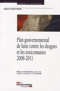 MILDT - Plan gouvernemental de lutte contre les drogues et les toxicomanies 2008-2011.