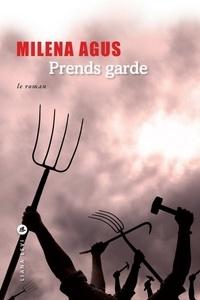 Milena Agus et Luciana Castellina - Prends garde - Le roman ; L'Histoire.