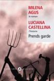 Milena Agus et Luciana Castellina - Prends garde.