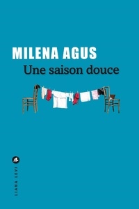 Milena Agus - Une saison douce.
