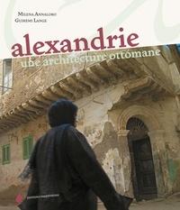 Miléna Annaloro et Guirémi Lange - Alexandrie, une architecture ottomane.