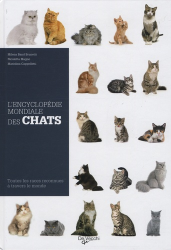 Milena Ban Brunetti et Nicoletta Magno - L'Encyclopédie mondiale des chats.