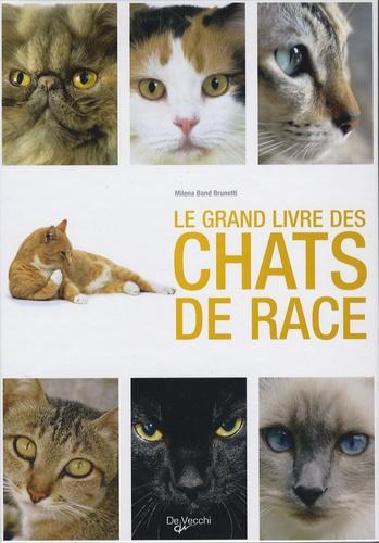 Milena Band Brunetti - Le grand livre des chats de race.