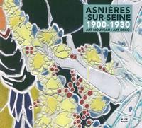 Milena Charbit et Maurice Culot - Asnières-sur-Seine 1900-1930 - Art nouveau, art déco.