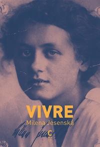 Milena Jesenska - Vivre.