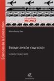 """Milena Klasing Chen - Innover avec le """"low cost"""" - Le cas du transport public."""