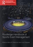 Milena M. Parent et Jean-Loup Chappelet - Routledge Handbook of Sports Event Management.