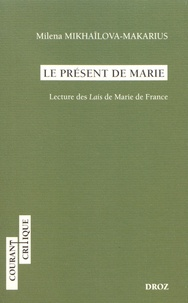 Milena Mikhaïlova-Makarius - Le Présent de Marie - Lecture des Lais de Marie de France.