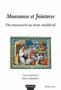 Milena Mikhaïlova - Mouvances et jointures - Du manuscrit au texte médiéval.