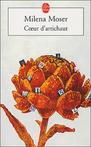 Milena Moser - Coeur d'artichaut.