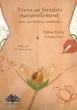 Milène Clichy - Vivre sa fertilité naturellement avec les indices combinés.