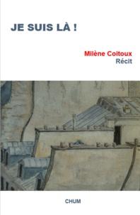 Milène Coitoux - Je suis là !.