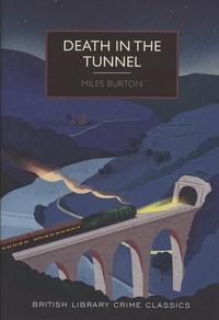 Miles Burton - Death in the Tunnel.