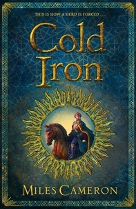 Miles Cameron - Cold Iron - Masters and Mages Book One.