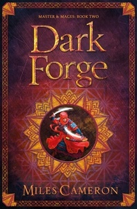 Miles Cameron - Dark Forge - Masters and Mages Book Two.