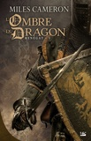 Miles Cameron - Renégat Tome 3 : L'Ombre du dragon.