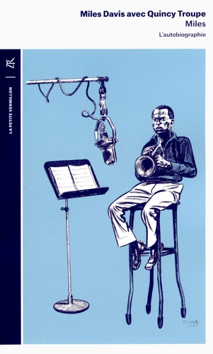 Miles Davis et Quincy Troupe - Miles - L'autobiographie.