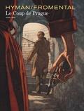 Miles Hyman et Jean-Luc Fromental - Le coup de Prague.