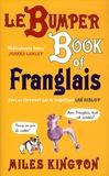 Miles Kington - Le Bumper Book of Franglais.