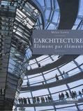 Miles Lewis - L'Architecture - Eléments par élément.