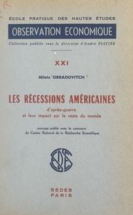 Mileta Obradovitch et  École Pratique des Hautes Étud - Les récessions américaines d'après-guerre et leur impact sur le reste du monde.