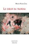 Mileva Roube Zaal - Le coeur du taureau.
