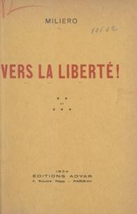 Miliero - Vers la liberté !.