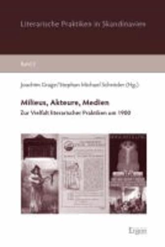 Milieus, Akteure, Medien - Zur Vielfalt literarischer Praktiken um 1900.