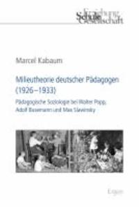 Milieutheorie deutscher Pädagogen (1926-1933) - Pädagogische Soziologie bei Walter Popp, Adolf Busemann und Max Slawinsky.