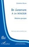 Milionis Christoforos et Laborie Jean-marc - De l'amertume à la douceur - Histoires grecques.