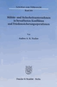 Militär- und Sicherheitsunternehmen in bewaffneten Konflikten und Friedenssicherungsoperationen.
