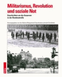 Militarismus, Revolution und soziale Not - Geschichten um die Kasernen in der Bundesstraße.