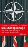 Militärspionage - Die DDR-Aufklärung in NATO und Bundeswehr.