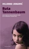 Miljenko Jergovic - Ruta Tannenbaum.