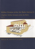 Miljenko Jurkovic - Velika Gospa près de Bale (Istrie) - Volume 2 : L'église Velika Gospa près de Bale.