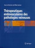Milka Greiner - Thérapeutiques endovasculaires des pathologies veineuses.