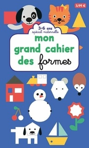 Milkids et Marguerite Courtieu - Mon grand cahier des formes - Spécial maternelle.