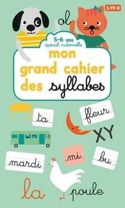 Milkids et Marguerite Courtieu - Mon grand cahier des syllabes - Spécial maternelle 5-6 ans.