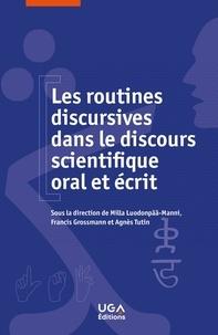 Milla Luodonpää-manini et Francis Grossmann - Les routines discursives dans le discours scientifique oral et écrit.