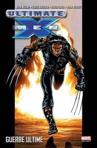 Millar Mark et Adam Kubert - Ultimate X-Men Tome 3 : Guerre ultime.