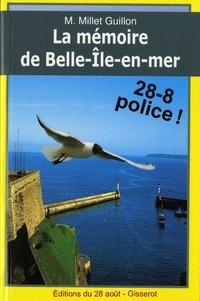 Millet guillon M. - LA MÉMOIRE DE BELLE-ILE-EN-MER.