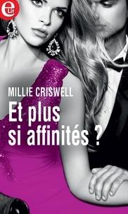Millie Criswell - Et plus si affinités ?.